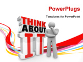 PowerPoint Template - A man in a thinking pose stands beside the words Think About It to illustrate wonder, uncertainty, innovation, ideas, concern, confusion and concentration
