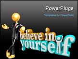 PowerPoint Template - The words Believe in Yourself with a man standing with arms up