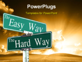 PowerPoint Template - sign that reads Easy Way Hard Way