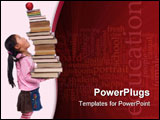 PowerPoint Template - he power of the future is your education. A young girl hold a tall tower of books. The weight of ed