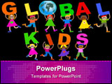 PowerPoint Template - A group of happy and diverse children holding up letters that spell out the words GLOBAL KIDS.