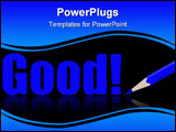 PowerPoint Template - The word Good write with blue pen