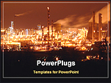 PowerPoint Template - a night view of a oil refinery industry