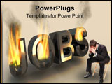 PowerPoint Template - Burning word job as a result of the financial crisis.