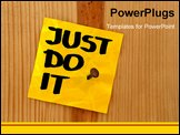 PowerPoint Template - ust do it motivational reminder handwritten on yellow sticky note and nailed to wooden wall or plan