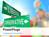 PowerPoint Template - A green two-way street sign pointing to Liberal and Conservative, representing the two dominant political parties and ideologies in national and global politics