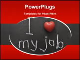 PowerPoint Template - I love my job - positive concept handwritten on black chalkboard with volume red heart symbol