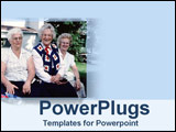 PowerPoint Template - Three laughing white and grey-haired women sit in the sun on the front lawn