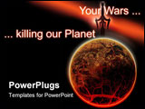PowerPoint Template - Wars constantly destoing our home planet torn it apart