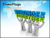 PowerPoint Template - Three men join forces to lift the words Stronger Together