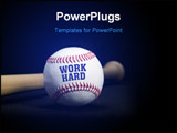 PowerPoint Template - Photo of a baseball saying work hard in front of the handle of a bat.
